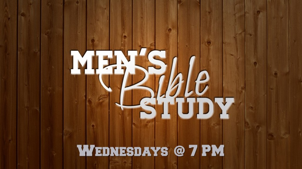 Men's Bible Study, Wednesday at 7 PM