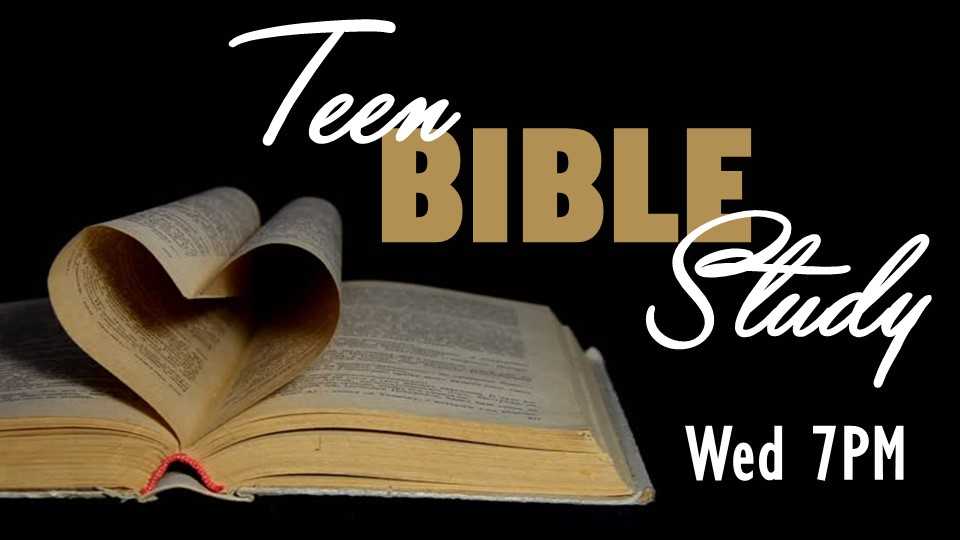 Teen Bible Study, Wednesday at 7 PM